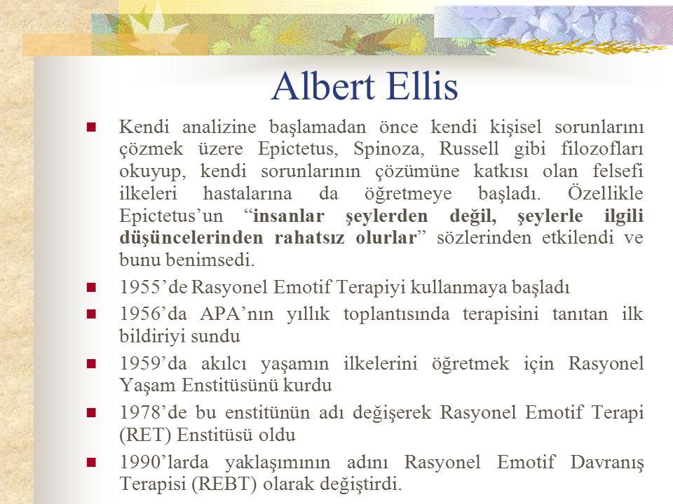 Albert Ellis Kendi analizine başlamadan önce kendi kişisel sorunlarını çözmek üzere Epictetus, Spinoza, Russell gibi filozofları okuyup, kendi sorunla