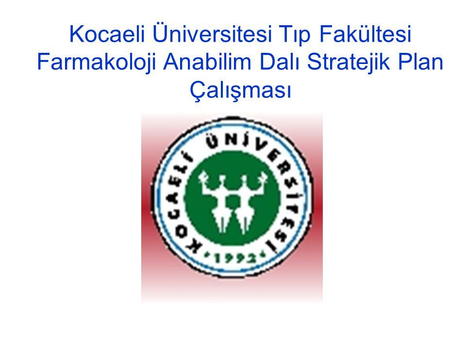 Kocaeli Üniversitesi Tıp Fakültesi Farmakoloji Anabilim Dalı Stratejik Planı Stratejik amaçlar C.