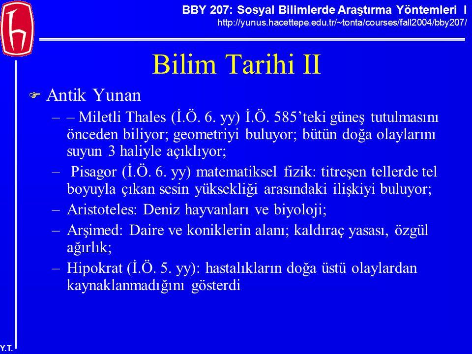 BBY 207: Sosyal Bilimlerde Araştırma Yöntemleri I http://yunus.hacettepe.edu.tr/~tonta/courses/fall2004/bby207/ Y.T. Bilim Tarihi II  Antik Yunan ––