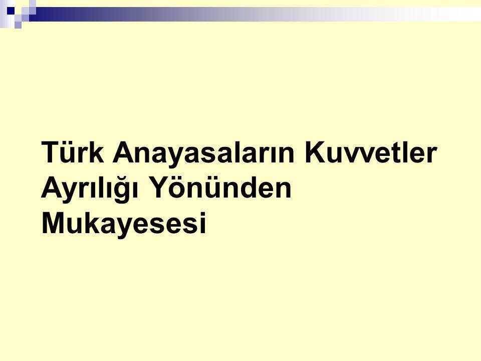 Türk Anayasaların Kuvvetler Ayrılığı Yönünden Mukayesesi