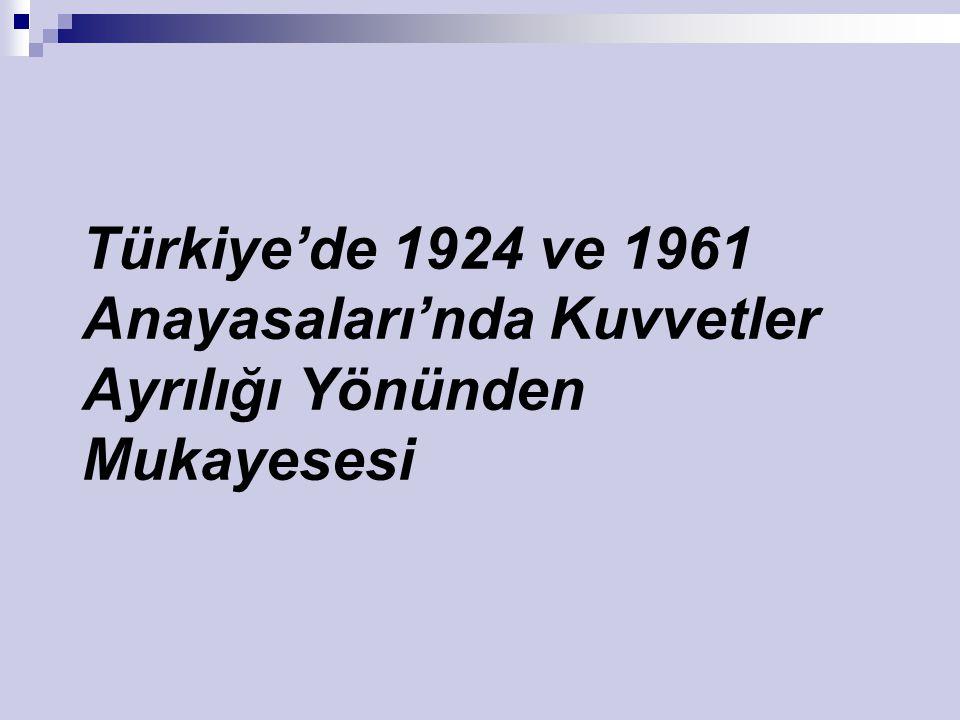 Türkiye'de 1924 ve 1961 Anayasaları'nda Kuvvetler Ayrılığı Yönünden Mukayesesi