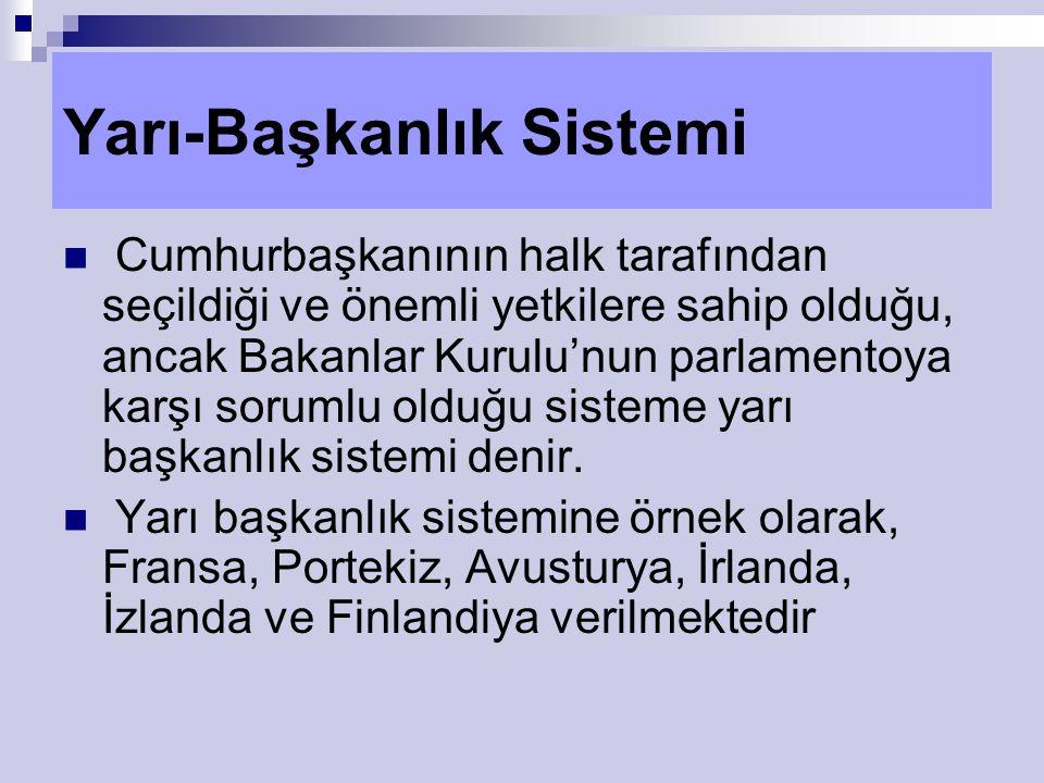 Yarı-Başkanlık Sistemi Cumhurbaşkanının halk tarafından seçildiği ve önemli yetkilere sahip olduğu, ancak Bakanlar Kurulu'nun parlamentoya karşı sorumlu olduğu sisteme yarı başkanlık sistemi denir.