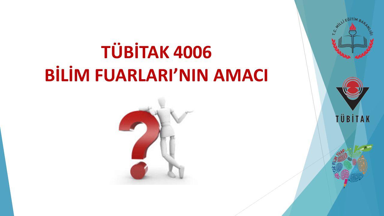 TÜBİTAK 4006 BİLİM FUARLARI'NIN AMACI