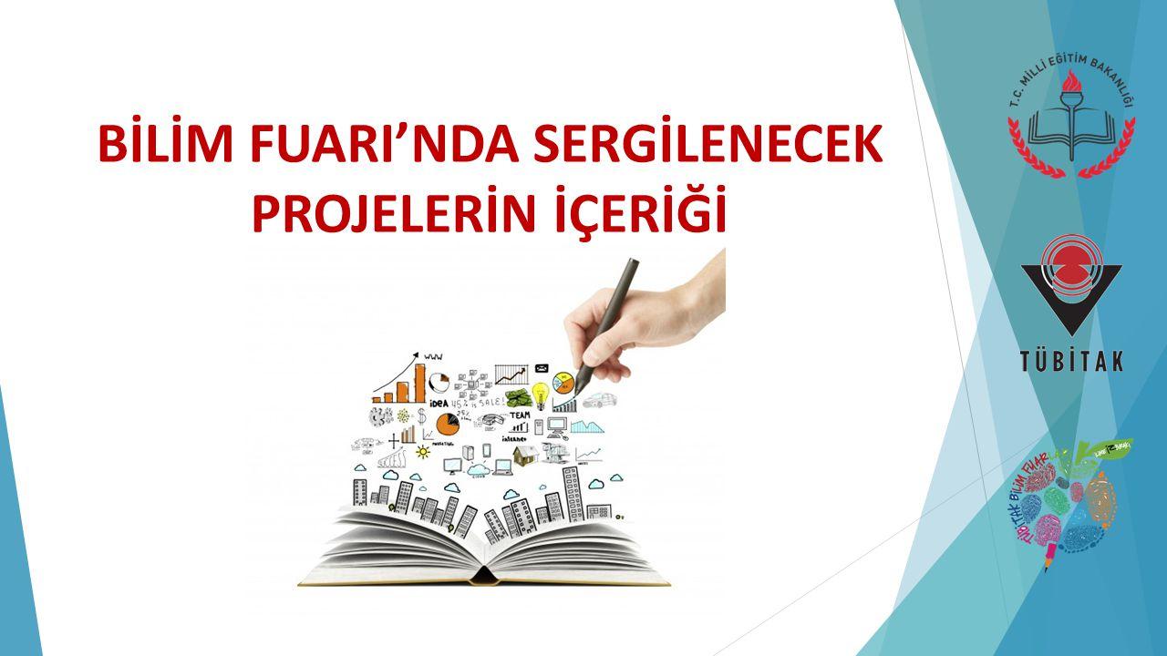 -TÜBİTAK 4006 Bilim Fuarları kapsamında öğrenciler tarafından hazırlanacak projelerde alan veya konu sınırlaması yoktur.