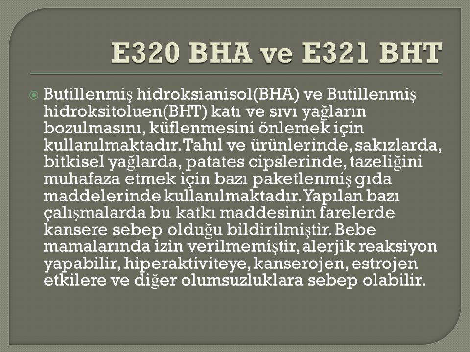  Butillenmi ş hidroksianisol(BHA) ve Butillenmi ş hidroksitoluen(BHT) katı ve sıvı ya ğ ların bozulmasını, küflenmesini önlemek için kullanılmaktadır.
