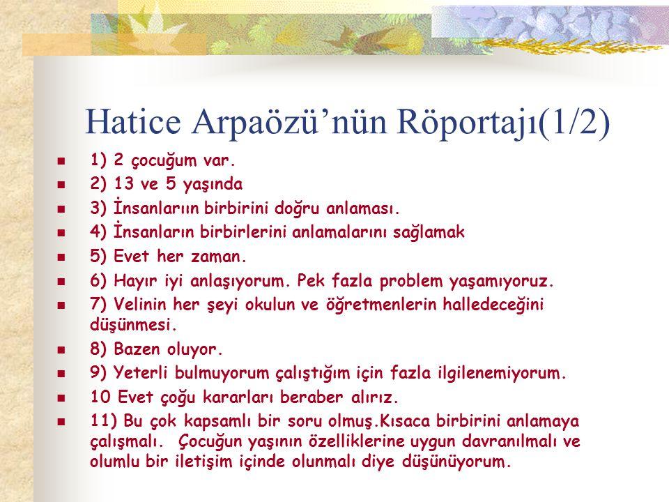 Hatice Arpaözü'nün Röportajı(1/2) 1) 2 çocuğum var.