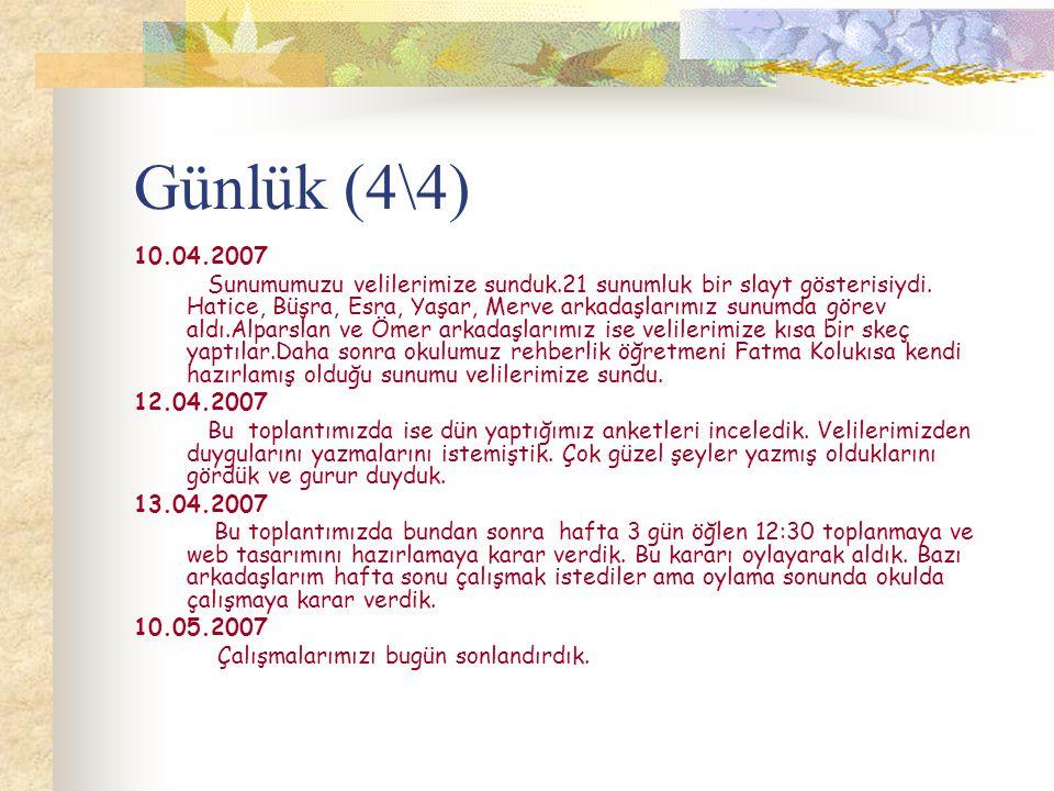 10.04.2007 Sunumumuzu velilerimize sunduk.21 sunumluk bir slayt gösterisiydi. Hatice, Büşra, Esra, Yaşar, Merve arkadaşlarımız sunumda görev aldı.Alpa