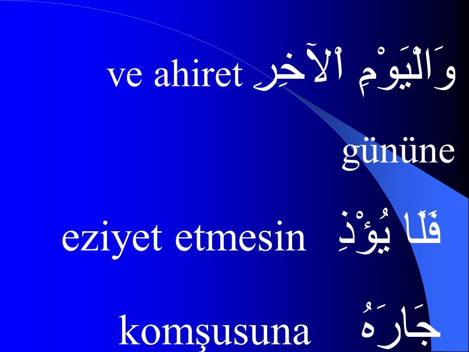 وَمَنْ ve her kim كَانَ ise يُؤْمِنُ iman ediyor بِاللَّهِ Allah(cc)'a وَالْيَوْمِ اْلآخِرِ ve ahiret gününe