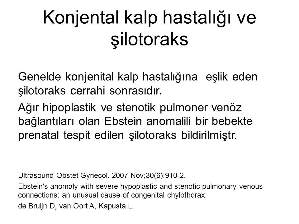 Konjental kalp hastalığı ve şilotoraks Genelde konjenital kalp hastalığına eşlik eden şilotoraks cerrahi sonrasıdır.