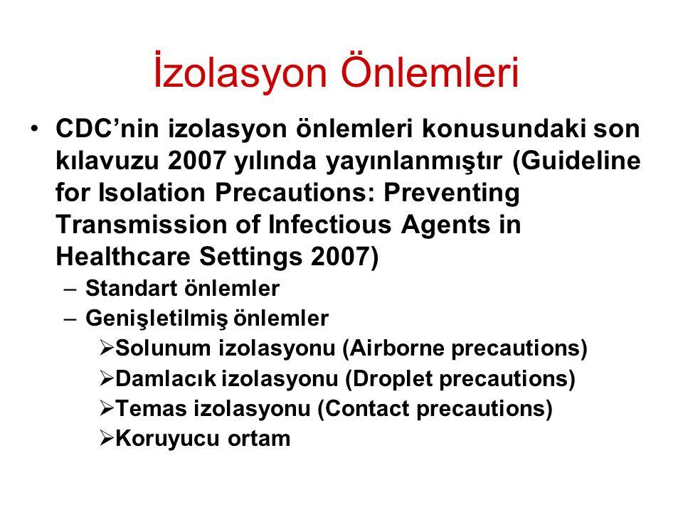 İzolasyon Önlemleri CDC'nin izolasyon önlemleri konusundaki son kılavuzu 2007 yılında yayınlanmıştır (Guideline for Isolation Precautions: Preventing