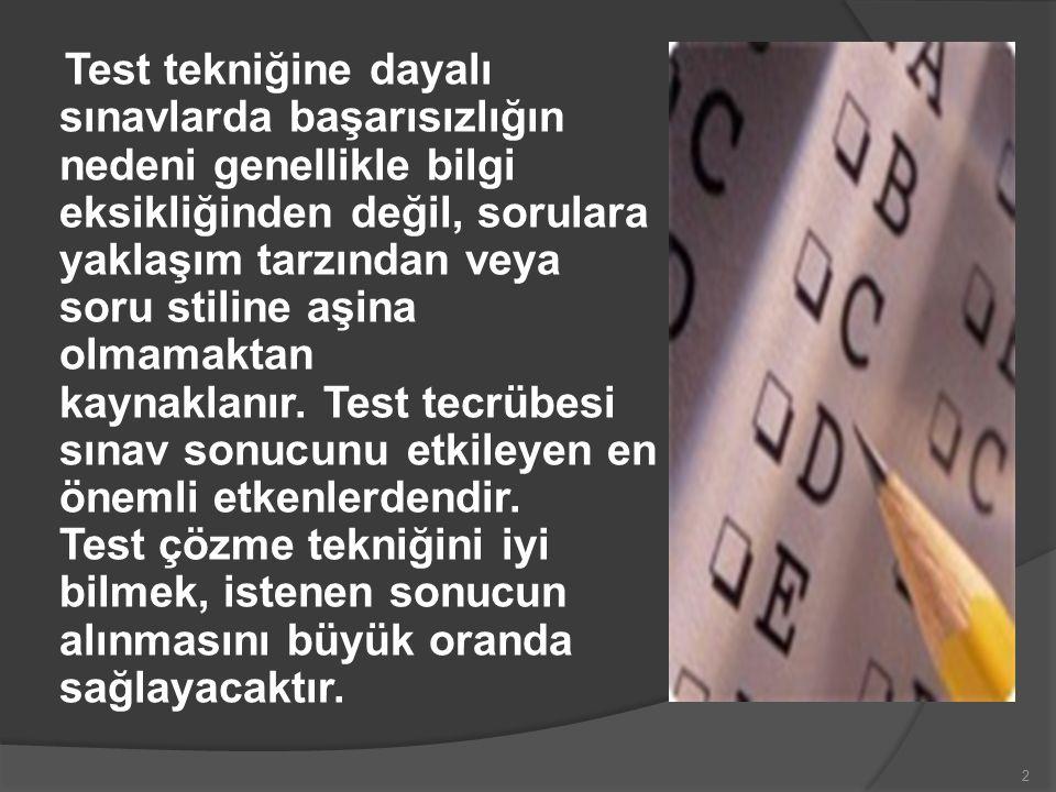 Test çözmede 3 unsur önemlidir.BİLGİ: Öğrenme ile kazanılır.Tekrar ile pekiştirilir.