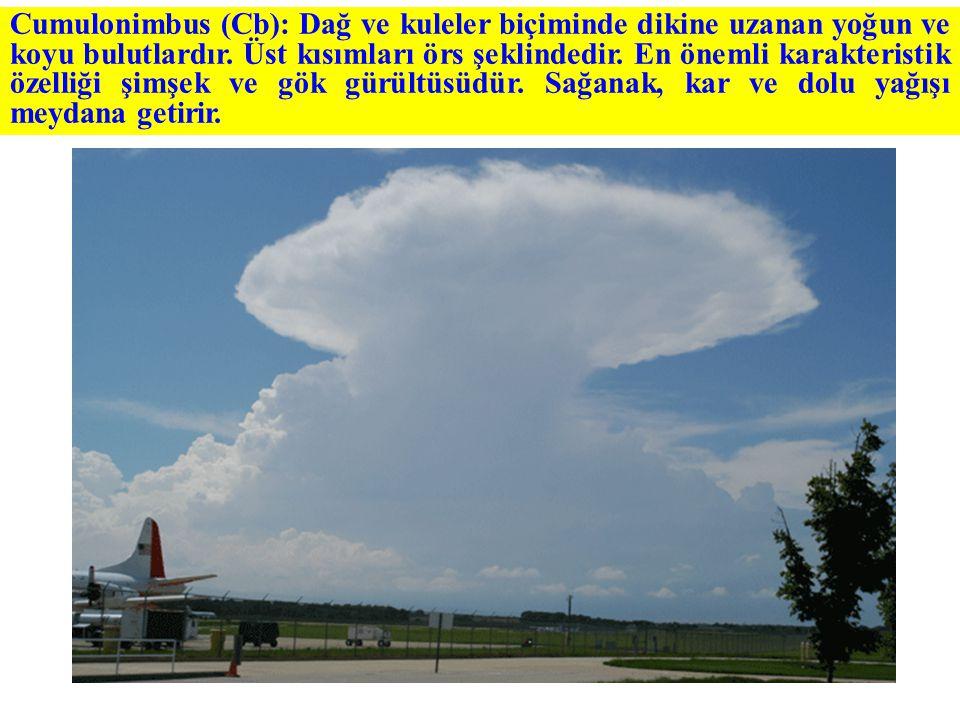Cumulonimbus (Cb): Dağ ve kuleler biçiminde dikine uzanan yoğun ve koyu bulutlardır.