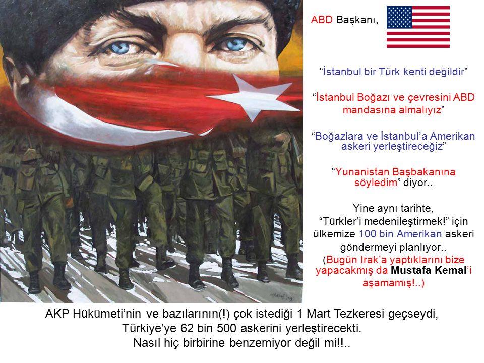"""ABD Başkanı, """"İstanbul bir Türk kenti değildir"""" """"İstanbul Boğazı ve çevresini ABD mandasına almalıyız"""" """"Boğazlara ve İstanbul'a Amerikan askeri yerleş"""