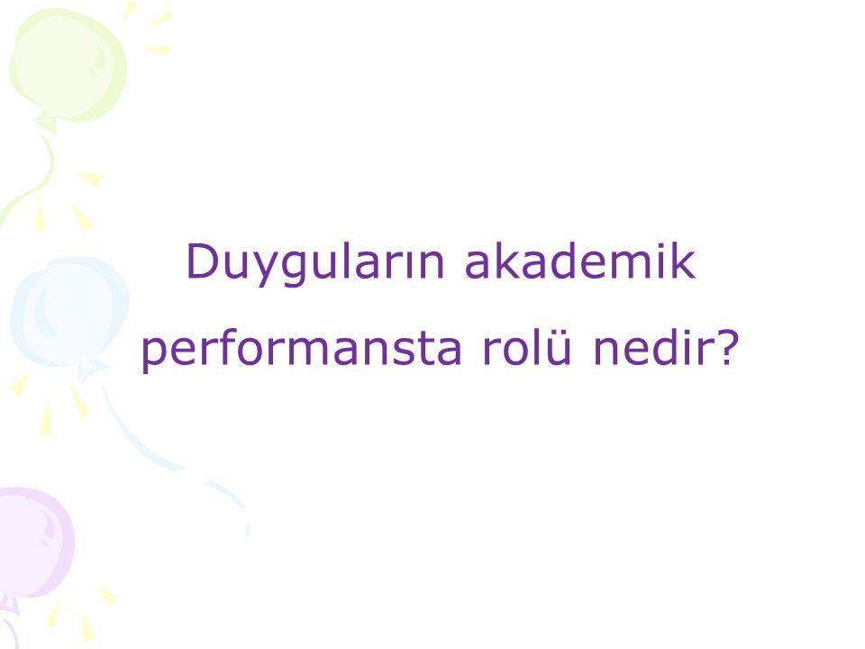 Duyguların akademik performansta rolü nedir?