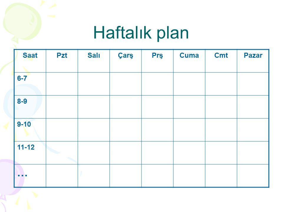 Haftalık plan SaatPztSalıÇarşPrşCumaCmtPazar 6-7 8-9 9-10 11-12 …