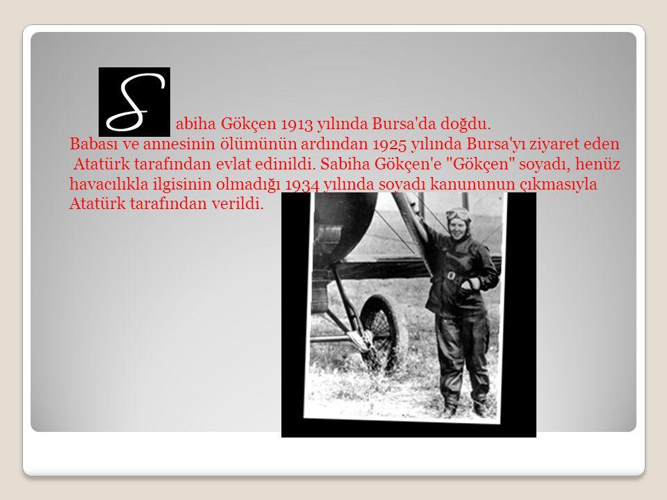 Çankaya İlkokulu ve İstanbul Üsküdar Kız Koleji nde eğitim gören Sabiha Gökçen, 1935 te Türk Hava Kurumu nun Türk Kuşu Sivil Havacılık Okulu na girdi.