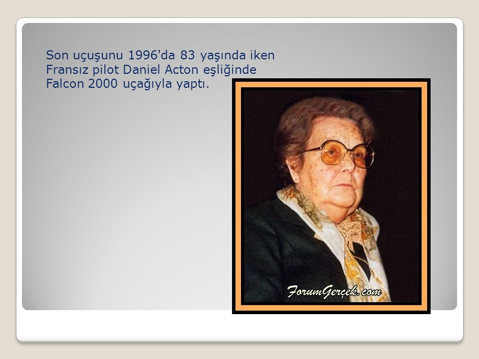 Son uçuşunu 1996'da 83 yaşında iken Fransız pilot Daniel Acton eşliğinde Falcon 2000 uçağıyla yaptı.
