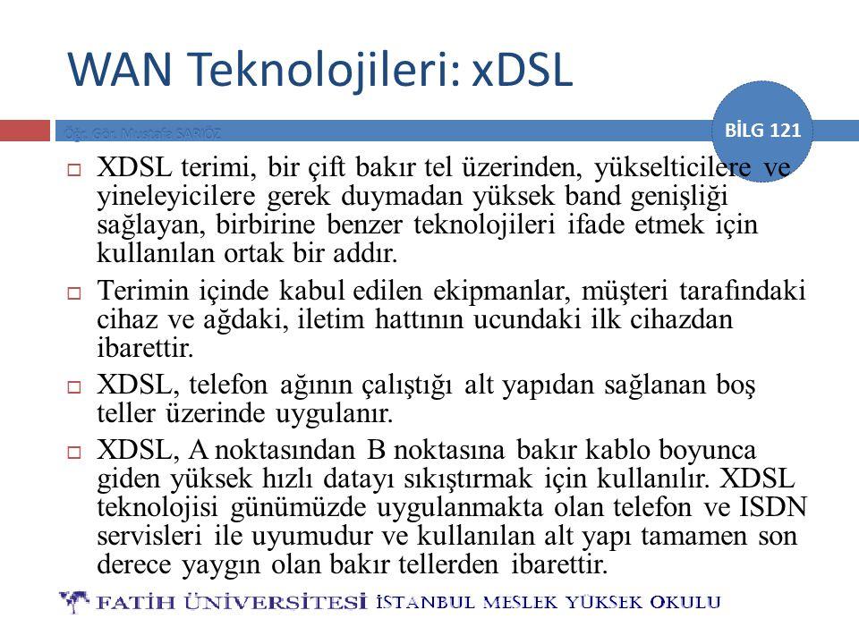 BİLG 121  XDSL terimi, bir çift bakır tel üzerinden, yükselticilere ve yineleyicilere gerek duymadan yüksek band genişliği sağlayan, birbirine benzer