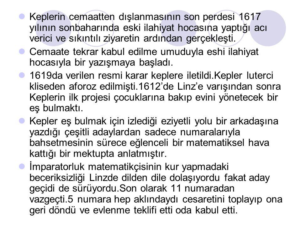 Keplerin cemaatten dışlanmasının son perdesi 1617 yılının sonbaharında eski ilahiyat hocasına yaptığı acı verici ve sıkıntılı ziyaretin ardından gerçe