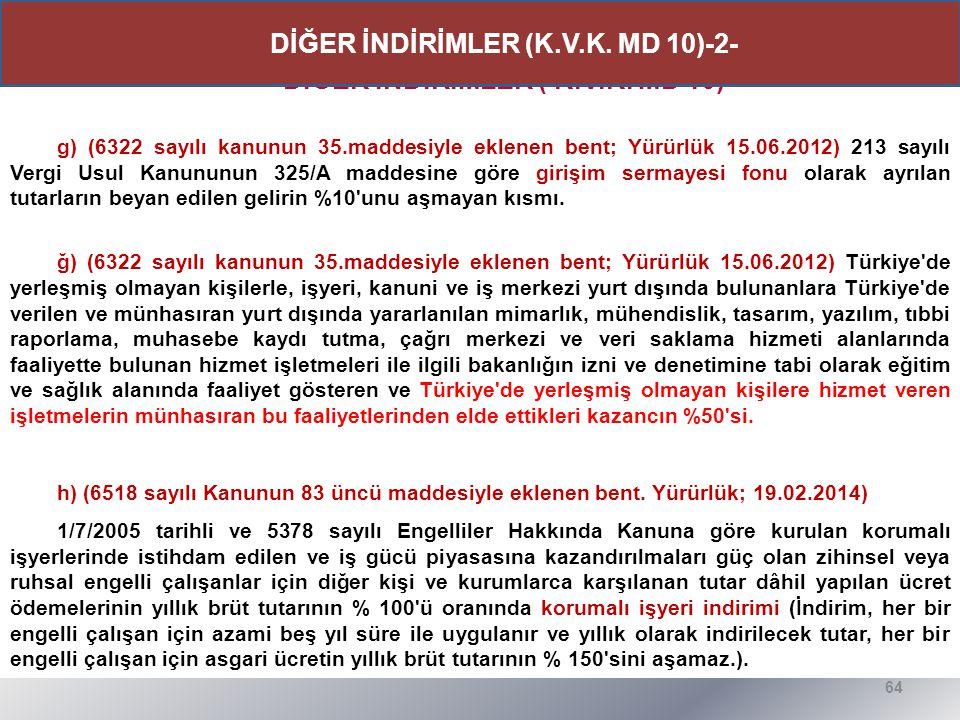 DİĞER İNDİRİMLER ( K.V.K. MD 10) g) (6322 sayılı kanunun 35.maddesiyle eklenen bent; Yürürlük 15.06.2012) 213 sayılı Vergi Usul Kanununun 325/A maddes