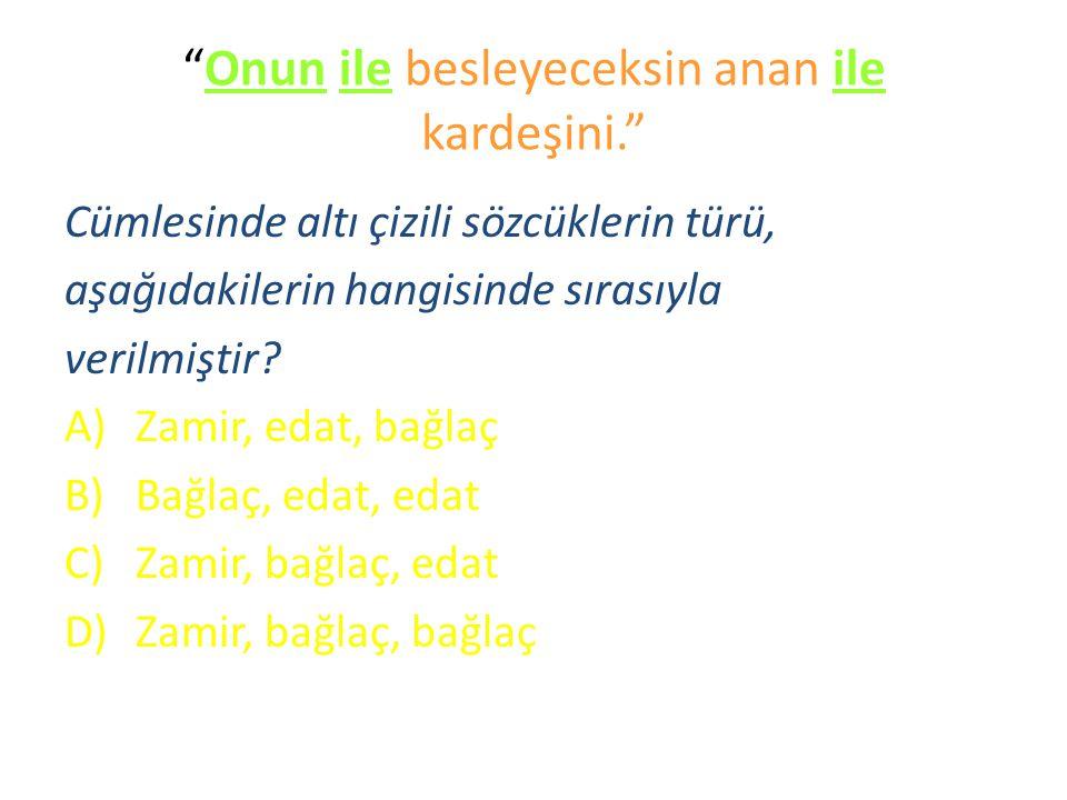 """""""İçin"""" kelimesi aşağıdaki cümlelerin hangisinde farklı anlamda kullanılmıştır? A)Eve gelmek için çok yürüdük. B)Sınavları kazanmak için çalışıyor. C)K"""