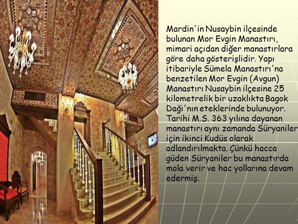 Mardin'in Nusaybin ilçesinde bulunan Mor Evgin Manastırı, mimari açıdan diğer manastırlara göre daha gösterişlidir. Yapı itibariyle Sümela Manastırı'n