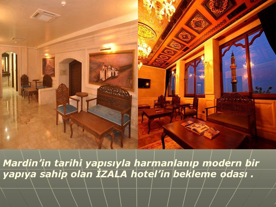 Mardin'in tarihi yapısıyla harmanlanıp modern bir yapıya sahip olan İZALA hotel'in bekleme odası.