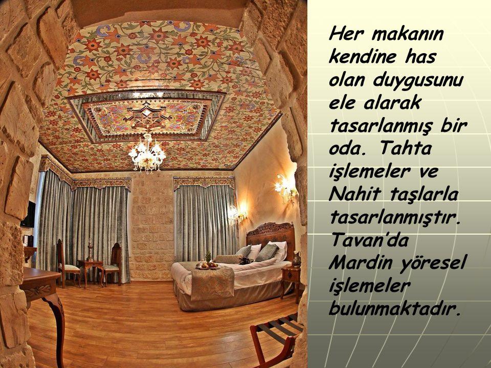 Her makanın kendine has olan duygusunu ele alarak tasarlanmış bir oda. Tahta işlemeler ve Nahit taşlarla tasarlanmıştır. Tavan'da Mardin yöresel işlem