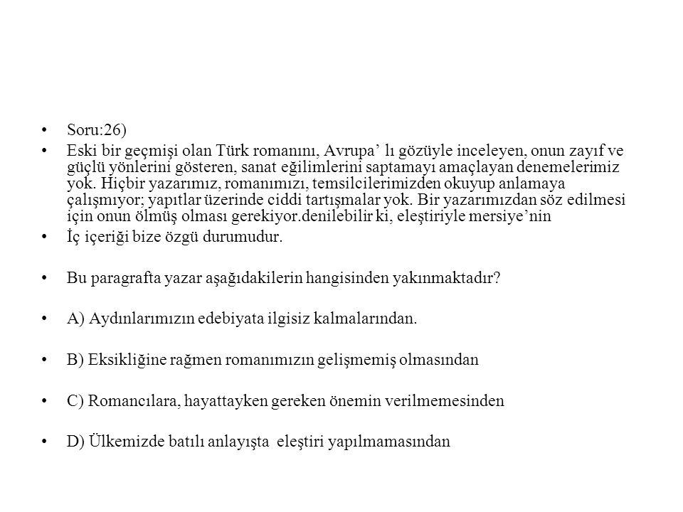 Soru:26) Eski bir geçmişi olan Türk romanını, Avrupa' lı gözüyle inceleyen, onun zayıf ve güçlü yönlerini gösteren, sanat eğilimlerini saptamayı amaçl