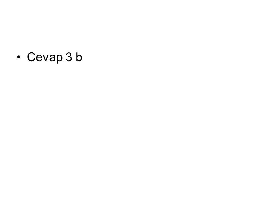 Cevap 3 b