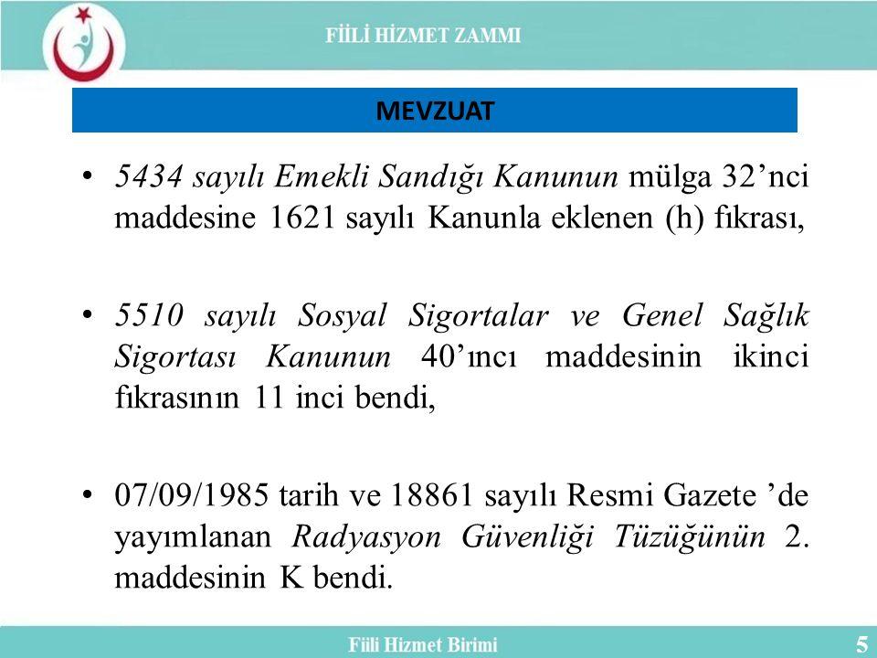 5434 sayılı Emekli Sandığı Kanunun mülga 32'nci maddesine 1621 sayılı Kanunla eklenen (h) fıkrası, 5510 sayılı Sosyal Sigortalar ve Genel Sağlık Sigortası Kanunun 40'ıncı maddesinin ikinci fıkrasının 11 inci bendi, 07/09/1985 tarih ve 18861 sayılı Resmi Gazete 'de yayımlanan Radyasyon Güvenliği Tüzüğünün 2.