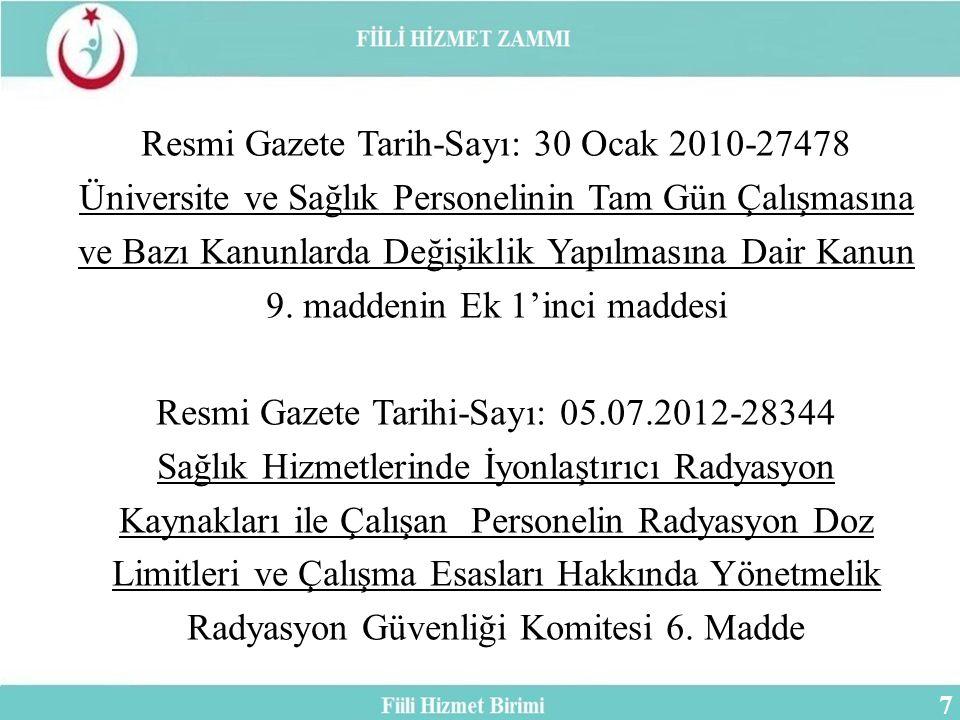 Resmi Gazete Tarih-Sayı: 30 Ocak 2010-27478 Üniversite ve Sağlık Personelinin Tam Gün Çalışmasına ve Bazı Kanunlarda Değişiklik Yapılmasına Dair Kanun 9.