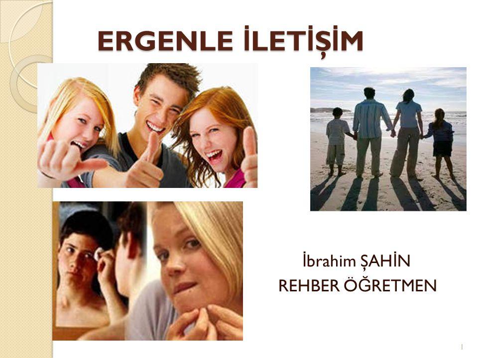 ERGENL İ K Ergenlik dönemi, bütün erişkin bireylerin yaşadı ğ ı tıpkı tırtılın koza içinde kelebe ğ e dönüşmesi gibi büyüme ve başkalaşma dönemidir.