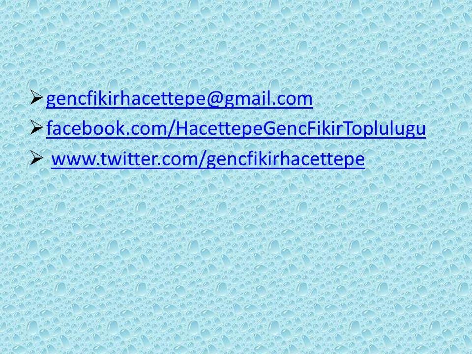  gencfikirhacettepe@gmail.com gencfikirhacettepe@gmail.com  facebook.com/HacettepeGencFikirToplulugu facebook.com/HacettepeGencFikirToplulugu  www.