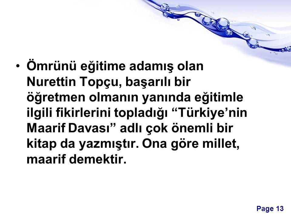 """Page 13 Ömrünü eğitime adamış olan Nurettin Topçu, başarılı bir öğretmen olmanın yanında eğitimle ilgili fikirlerini topladığı """"Türkiye'nin Maarif Dav"""