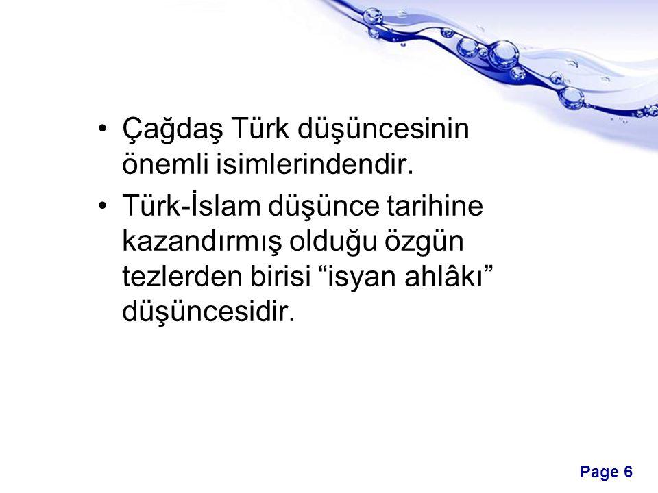 """Page 6 Çağdaş Türk düşüncesinin önemli isimlerindendir. Türk-İslam düşünce tarihine kazandırmış olduğu özgün tezlerden birisi """"isyan ahlâkı"""" düşüncesi"""