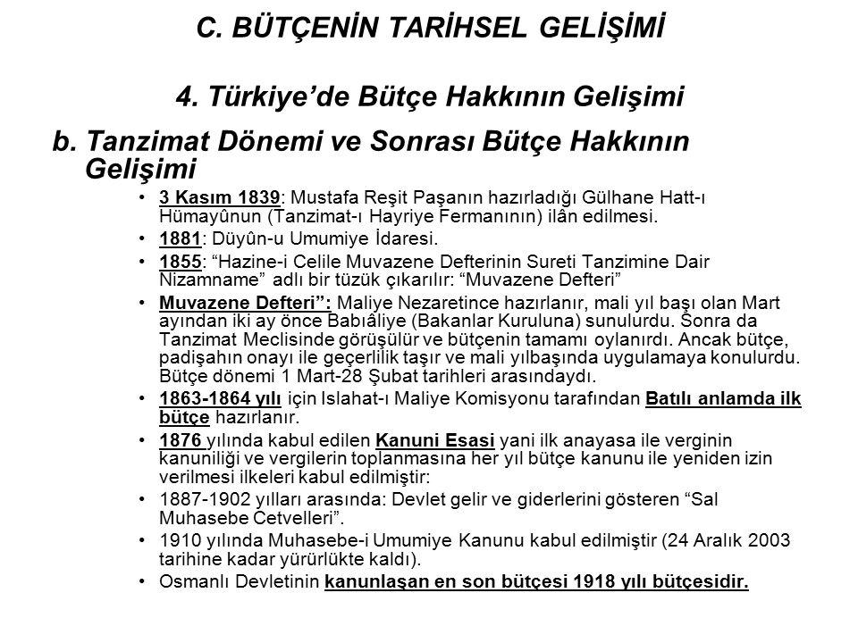 b. Tanzimat Dönemi ve Sonrası Bütçe Hakkının Gelişimi 3 Kasım 1839: Mustafa Reşit Paşanın hazırladığı Gülhane Hatt-ı Hümayûnun (Tanzimat-ı Hayriye Fer