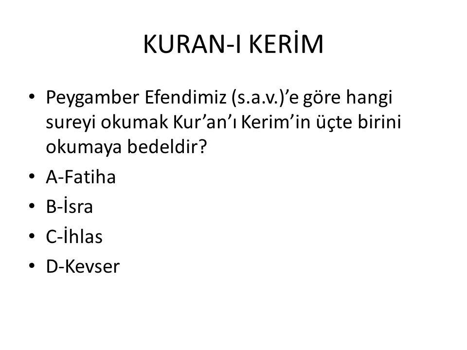 KURAN-I KERİM Peygamber Efendimiz (s.a.v.)'e göre hangi sureyi okumak Kur'an'ı Kerim'in üçte birini okumaya bedeldir.