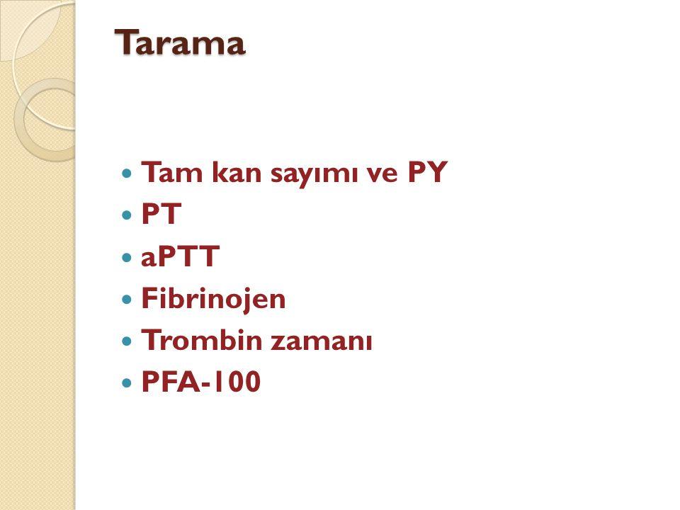 Tarama Tam kan sayımı ve PY PT aPTT Fibrinojen Trombin zamanı PFA-100
