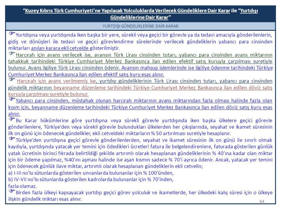 """64 """"Kuzey Kıbrıs Türk Cumhuriyeti'ne Yapılacak Yolculuklarda Verilecek Gündeliklere Dair Karar ile """"Yurtdışı Gündeliklerine Dair Karar"""" YURTDIŞI GÜNDE"""