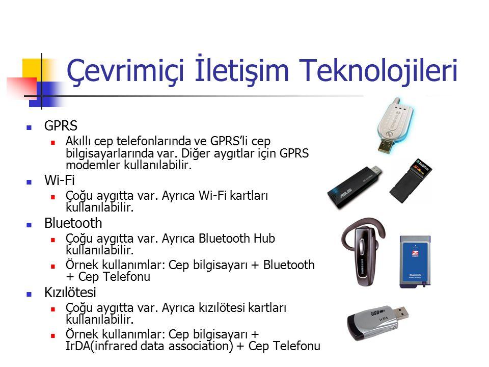 Çevrimiçi İletişim Teknolojileri GPRS Akıllı cep telefonlarında ve GPRS'li cep bilgisayarlarında var. Diğer aygıtlar için GPRS modemler kullanılabilir