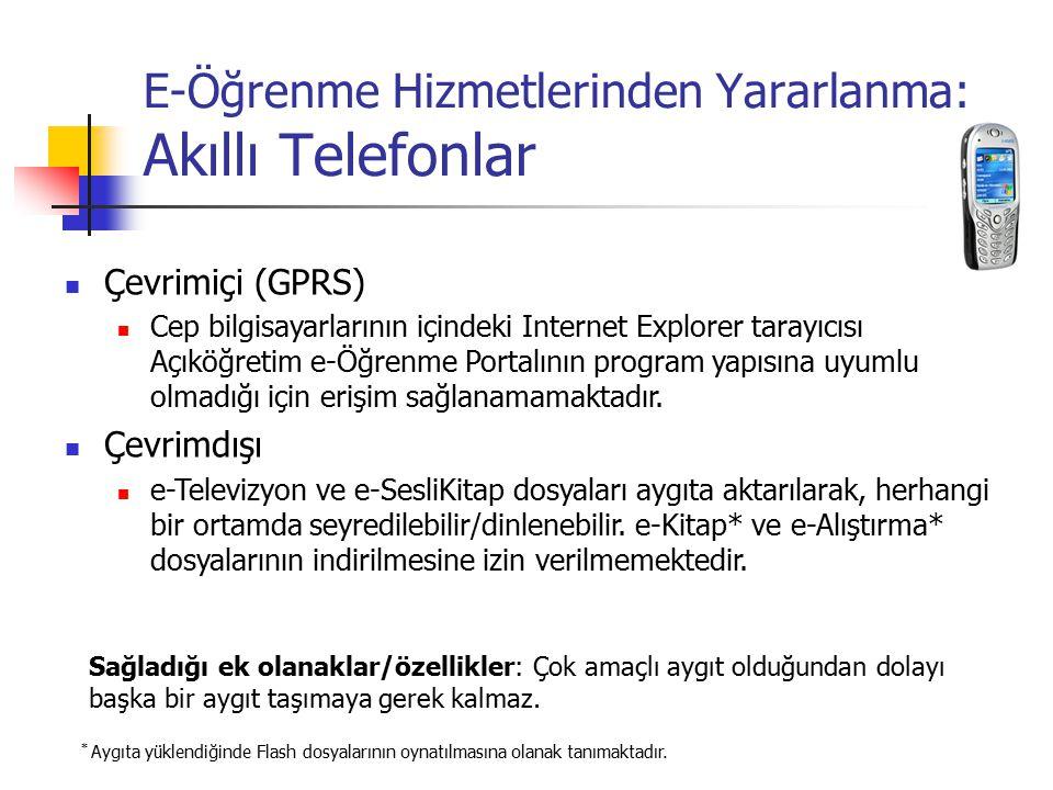 E-Öğrenme Hizmetlerinden Yararlanma: Akıllı Telefonlar Sağladığı ek olanaklar/özellikler: Çok amaçlı aygıt olduğundan dolayı başka bir aygıt taşımaya