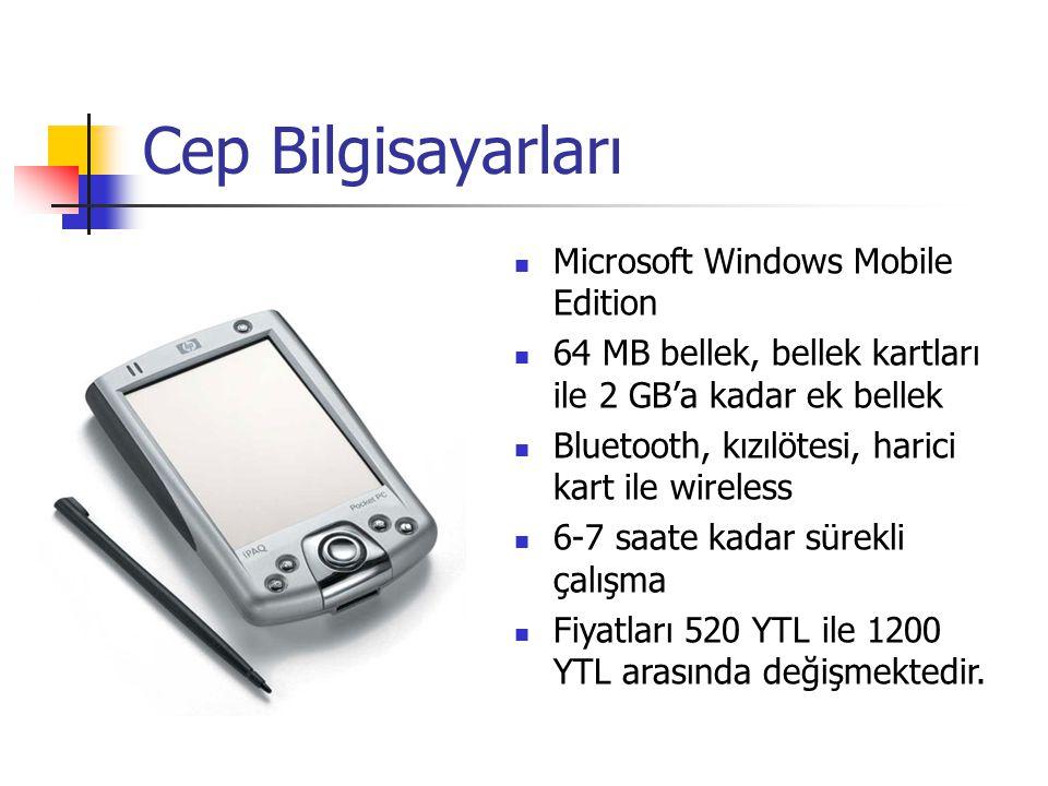 Cep Bilgisayarları Microsoft Windows Mobile Edition 64 MB bellek, bellek kartları ile 2 GB'a kadar ek bellek Bluetooth, kızılötesi, harici kart ile wi