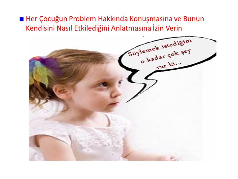 Her Çocuğun Problem Hakkında Konuşmasına ve Bunun Kendisini Nasıl Etkilediğini Anlatmasına İzin Verin