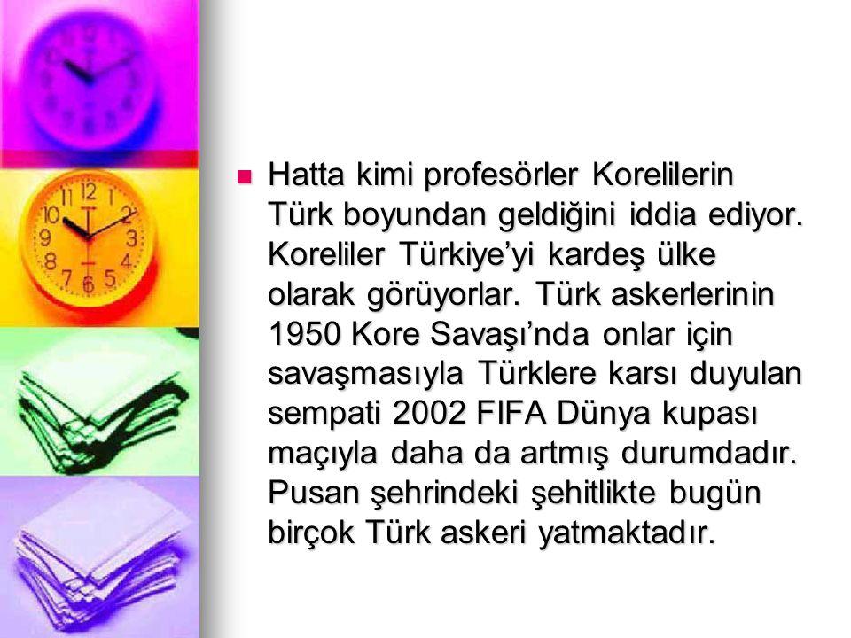 Hatta kimi profesörler Korelilerin Türk boyundan geldiğini iddia ediyor.