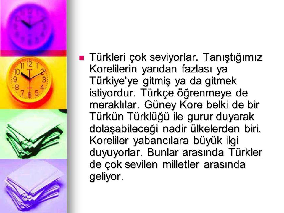 Türkleri çok seviyorlar.