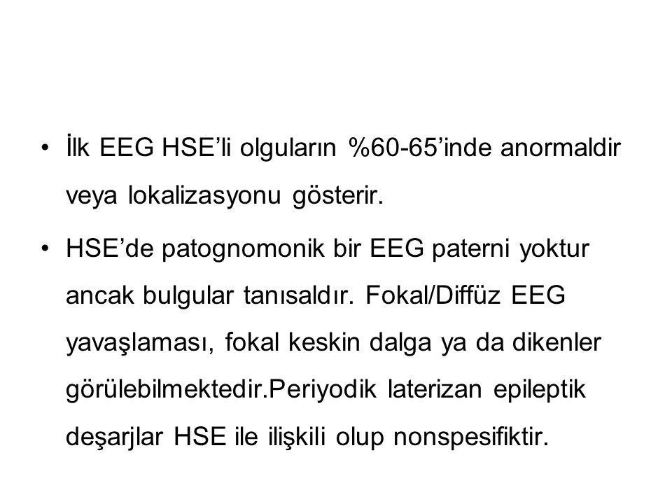 İlk EEG HSE'li olguların %60-65'inde anormaldir veya lokalizasyonu gösterir.