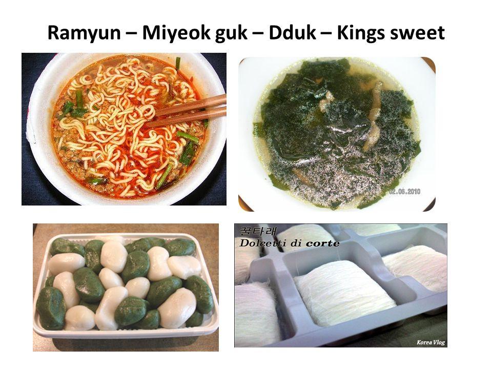 Ramyun – Miyeok guk – Dduk – Kings sweet