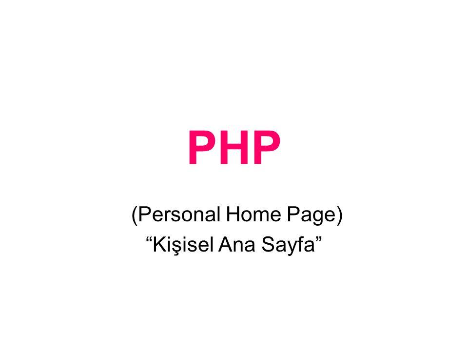 PHP Rasmus Lerdorf PHP/FI (Form Inter- preter/Form Yorumlayıcı) - PHP2 Rasmus Lerdorf, 1995, Zeev Suraski, Stig Bakken, Shane Cara- veo ve Jim Winstead.
