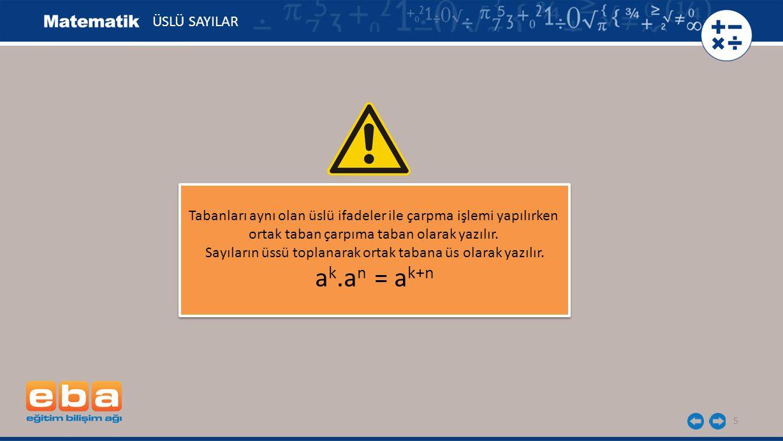 26 ÜSLÜ SAYILAR b) 3 7.3 -8 = 3 ☐ c) 5.5 4 = 5 10 ☐ a) 2.2 12 = 2 17 6 5 ☐ Çarpma işlemlerinde verilmeyen üssü bulalım.